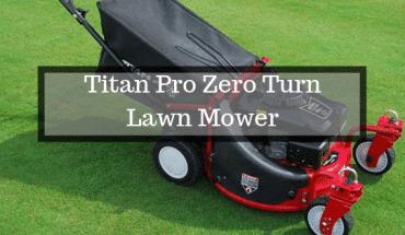 Titan Pro Zero Turn Lawnmower Review