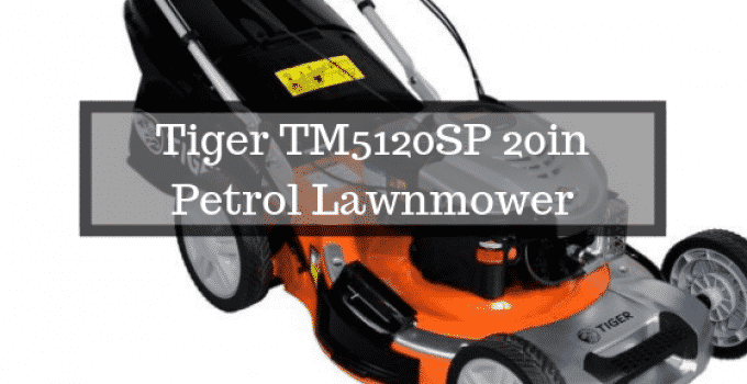 Tiger TM5120SP 20in Petrol Lawnmower review