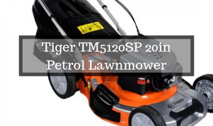 Tiger TM5120SP 20in Petrol Lawnmower review