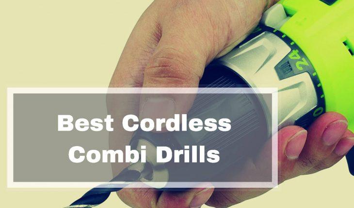 Best Cordless Combi Drills