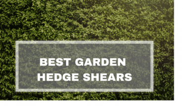 Best Garden Hedge Shears