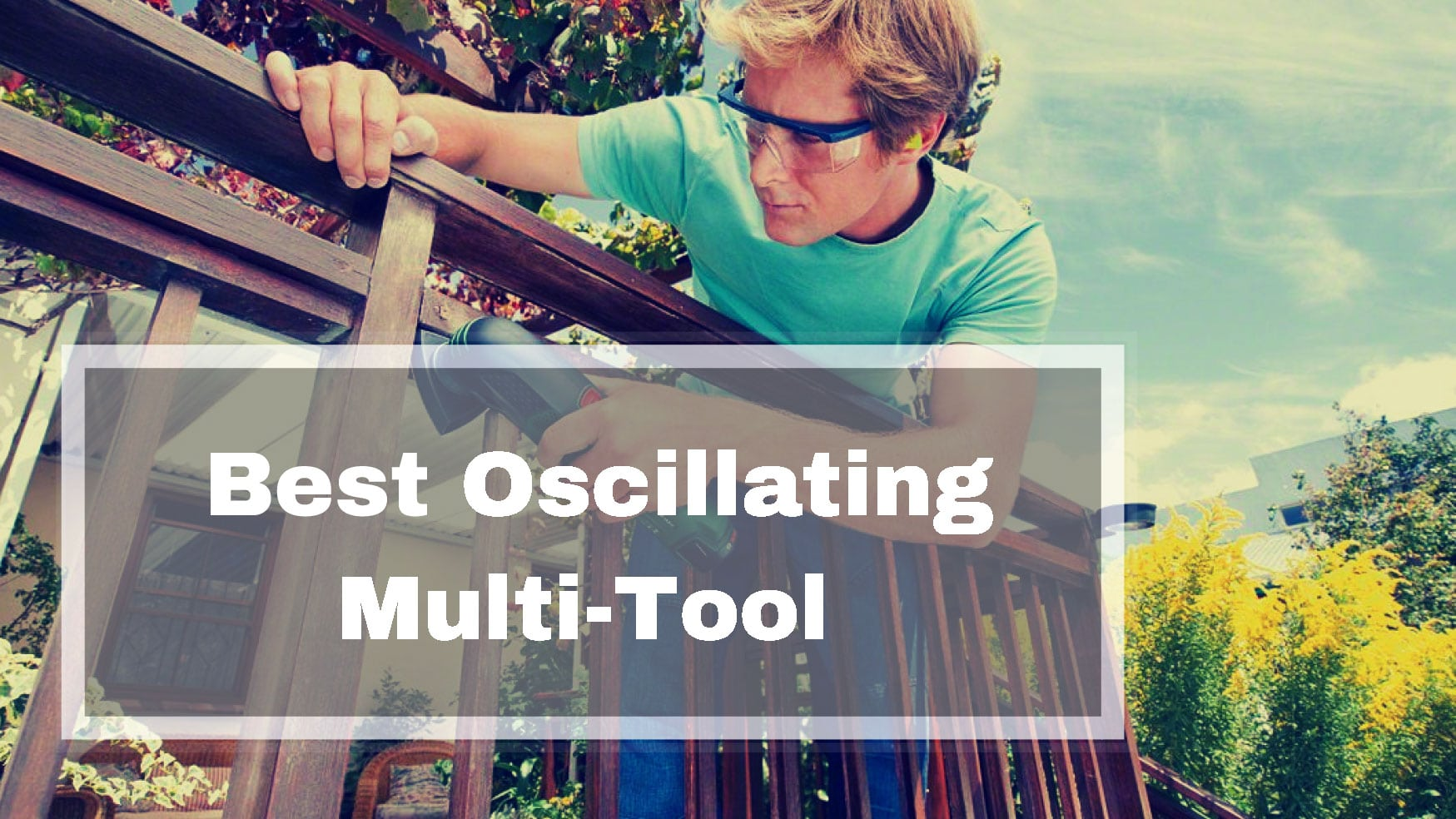 Best Oscillating Multi-Tool