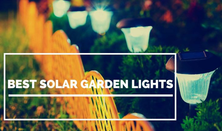 Best Solar Garden Lights Reviews Uk 2019
