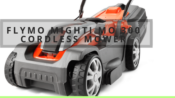 Flymo Mighti Mo 300 Cordless Mower Review UK