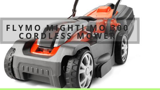 Flymo Mighti Mo 300 Cordless Mower Review UK