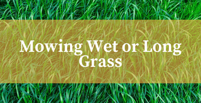 How to mow wet or long grass