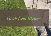 Gtech Cordless Leaf Blower Review