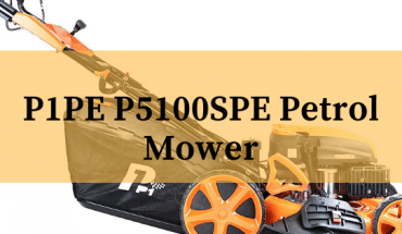 P1PE P5100SPE Petrol Mower review