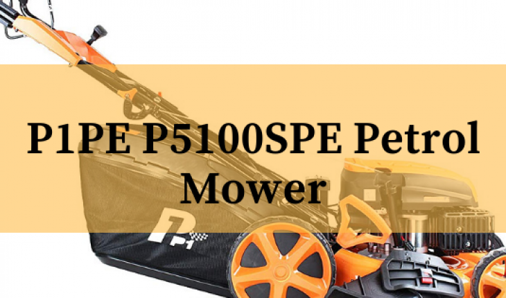 P1PE P5100SPE Petrol Mower review